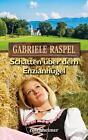 Schatten über dem Enzianhügel von Gabriele Raspel (2014, Gebundene Ausgabe)