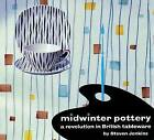 Midwinter Pottery: A Revolution in British Tableware by Steven Jenkins (Paperback, 2003)