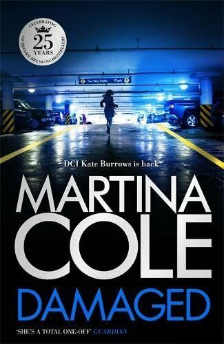 1 of 1 - Damaged by Martina Cole Hardback New DCI Kate Burrows Pre-Order 9781472201072