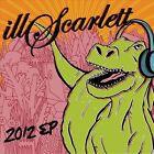 2012 EP [EP] by illScarlett (CD, Oct-2012, illScarlett)