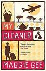 My Cleaner by Maggie Gee (Paperback, 2006)