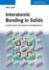 Interatomic Bonding in Solids: Fundamentals, Simulation, Applications by Valim Levitin (Hardback, 2013)