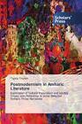 Postmodernism in Amharic Literature von Tigistu Tiruneh (2015, Taschenbuch)