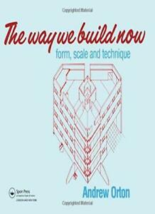 The-Way-We-Build-Now-Form-Scale-and-Technique-By-Andrew-Orton-9780419157809