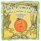 The Pumpkin Who Couldn't Smile by R. Scott Kidwell (Paperback, 2010)
