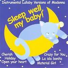 Sleep Well, My Baby: Instrumental Lullaby Versions of Madonna by Various Artists (CD, Sep-2009, C&B Media)