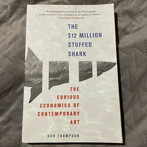 $12 Million Stuffed Shark : The Curious Economics of Contemporary Art Paperback