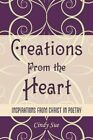 Creations From The Heart Inspirations From Christ in Poetry 9781438923284 Sue