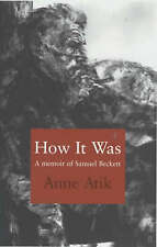 How it Was: A Memoir of Samuel Beckett,Atik, Anne,New Book mon0000036531