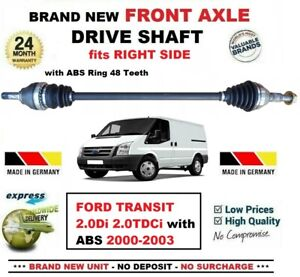FOR-FORD-TRANSIT-2-0Di-2-0TDCi-ABS-2000-2003-NEW-FRONT-AXLE-RIGHT-DRIVESHAFT