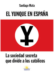 El-Yunque-en-Espana-La-sociedad-secreta-que-divide-a-los-catolicos