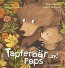 Tapferbär und Paps von Sean Taylor (2016, Gebundene Ausgabe)