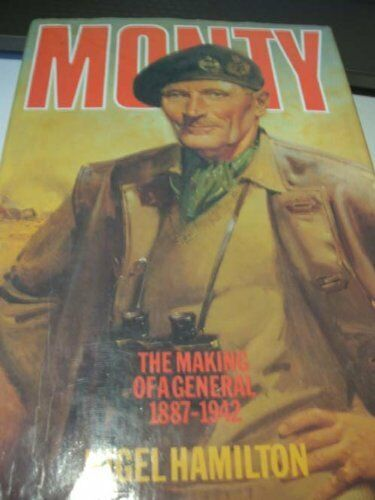 Monty: The Making of a General, 1887-1942 v. 1: Life of Montgomer ,.0241105838