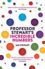 Professor Stewart's Incredible Numbers by Ian Stewart (Paperback, 2016)