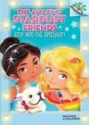 Step Into the Spotlight!: A Branches Book (the Amazing Stardust Friends #1) by Heather Alexander (Hardback, 2015)