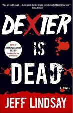 Dexter #8: Dexter Is Dead by Jeff Lindsay (2016, Trade Paperback)