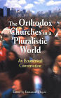 The Orthodox Churches in a Pluralistic World: An Ecumenical Conversation by World Council of Churches (WCC Publications) (Paperback, 2004)