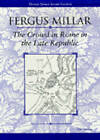 The Crowd in Rome in the Late Republic by Fergus Millar (Paperback, 2002)