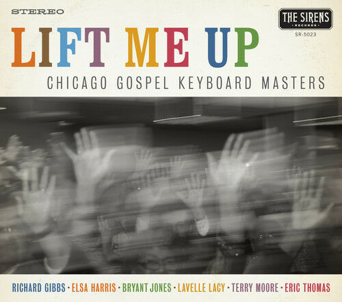 Chicago Gospel Keyboard Masters - Lift Me Up [New CD]