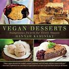 Vegan Desserts: Sumptuous Sweets for Every Season by Hannah Kaminsky (Paperback, 2013)