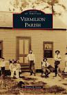 Vermilion Parish by Warren A Perrin (Paperback / softback, 2011)