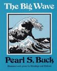 The Big Wave by Pearl S. Buck (1973, Hardcover)