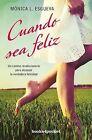 Cuando Sea Feliz by Monica L Esgueva (Paperback / softback, 2014)