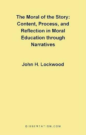 The Moral of the Story: Content, Process, Process, and Reflection in Moral ...