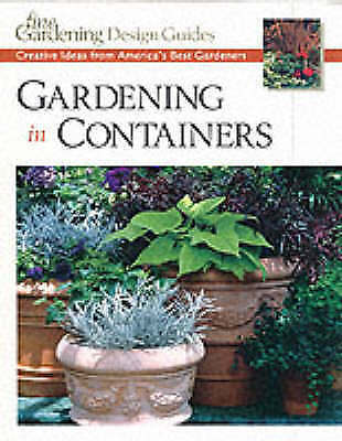 """(Good)-GARDENING IN CONTAINERS: CREATIVE IDEAS FROM AMERICA'S BEST GARDENERS (""""F"""