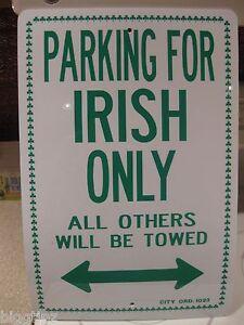 IRISH IRELAND PARKING ONLY VINYL NOVELTY SIGN 12 x 18 MAN CAVE DEN GARAGE