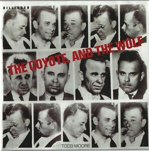 TODD-MOORE-DILLINGER-THE-COYOTE-AND-THE-WOLF-2011-BOOKLET