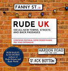 Rude UK: 100 Newly Exposed British Back Passages, Streets and Towns by Rob Bailey, Ed Hurst (Hardback, 2007)