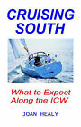 Cruising South: What to Expect Along the ICW by Joan Healy (Paperback, 2000)