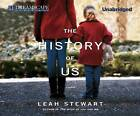 The History of Us by Leah Stewart (CD-Audio, 2013)