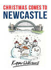 Christmas Comes to Newcastle by Kipper Williams (Paperback, 2016)