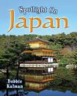 Spotlight on Japan by Bobbie Kalman (Paperback, 2010)