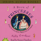A Book of Princesses by Sally Gardner (CD-Audio, 2004)