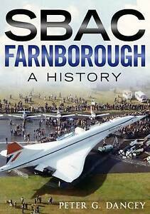 SBAC-Farnborough-A-History-by-Peter-G-Dancey-Paperback-2016
