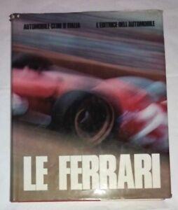 Le-Ferrari-Gianni-Rogliatti-L-039-editrice-dell-039-automobile-1972