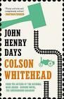John Henry Days by Colson Whitehead (Paperback, 2002)