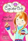 Vote for Cupcakes! by Carrie Berk, Sheryl Berk (Paperback, 2016)