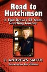 Road to Hutchinson J. Enid Drake's 52 Years Coaching Journey Paperback – 17 Nov 2009