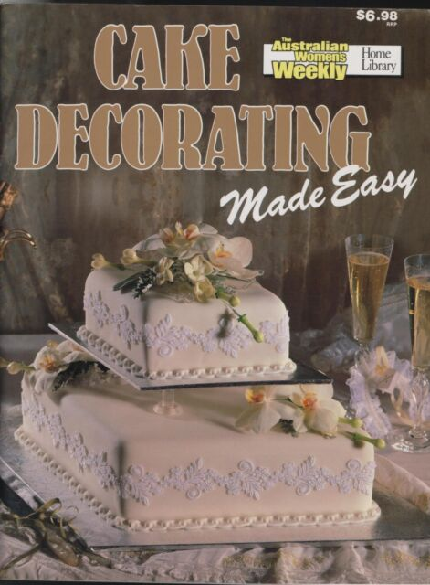 Women's Weekly - CAKE DECORATING MADE EASY - SC - LIKE BRAND NEW CONDITION