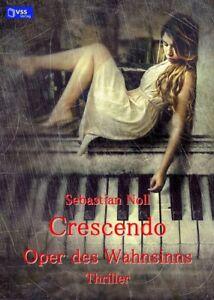 Crescendo-Oper-des-Wahnsinnns-von-Sebastian-Noll-Taschenbuch