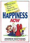 Happiness Now by Andrew Matthews (Paperback, 2005)