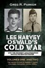 Lee Harvey Oswald's Cold War: Why the Kennedy Assassination Should Be Reinvestigated - Volumes One & Two by Greg R Parker (Paperback / softback, 2015)