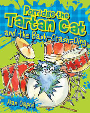 Porridge the Tartan Cat and the Bash-Crash-Ding (Young Kelpies: Porridge the Tar