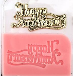 HAPPY-ANNIVERSARY-SILICONE-MOULD-FOR-CAKE-TOPPERS-CHOCOLATE-CLAY-ETC