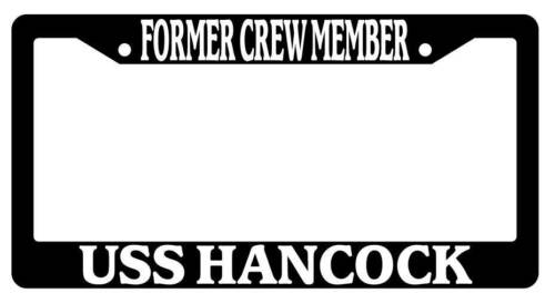Black License Plate Frame FORMER CREW MEMBER USS HANCOCK Auto Accessory