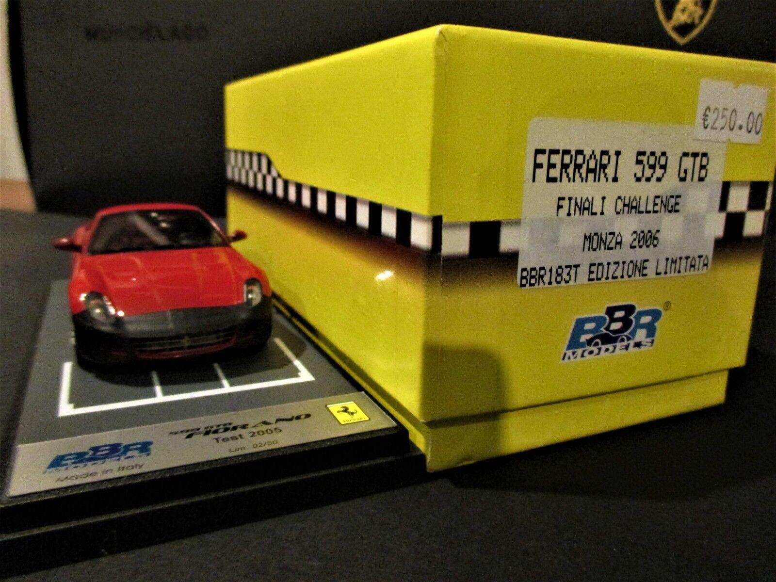 tienda de venta RARE FERRARI FERRARI FERRARI 599 GTB FINALI CHALLENGE  TEST MONZA 2006 BBR 1 43 n°02 50 BBR183T  marcas de moda
